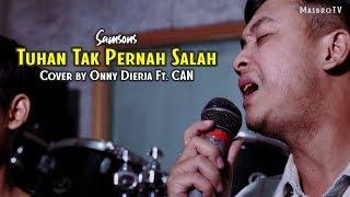 SAMSONS - Tuhan Tak Pernah Salah | Cover by Onny Dierja Ft CAN