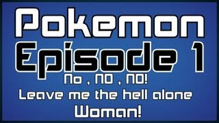 Pokemon Black 2 [Episode 1] - no , NO , NO! Leave me alone Woman