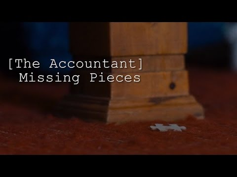 The Accountant:  Missing Pieces