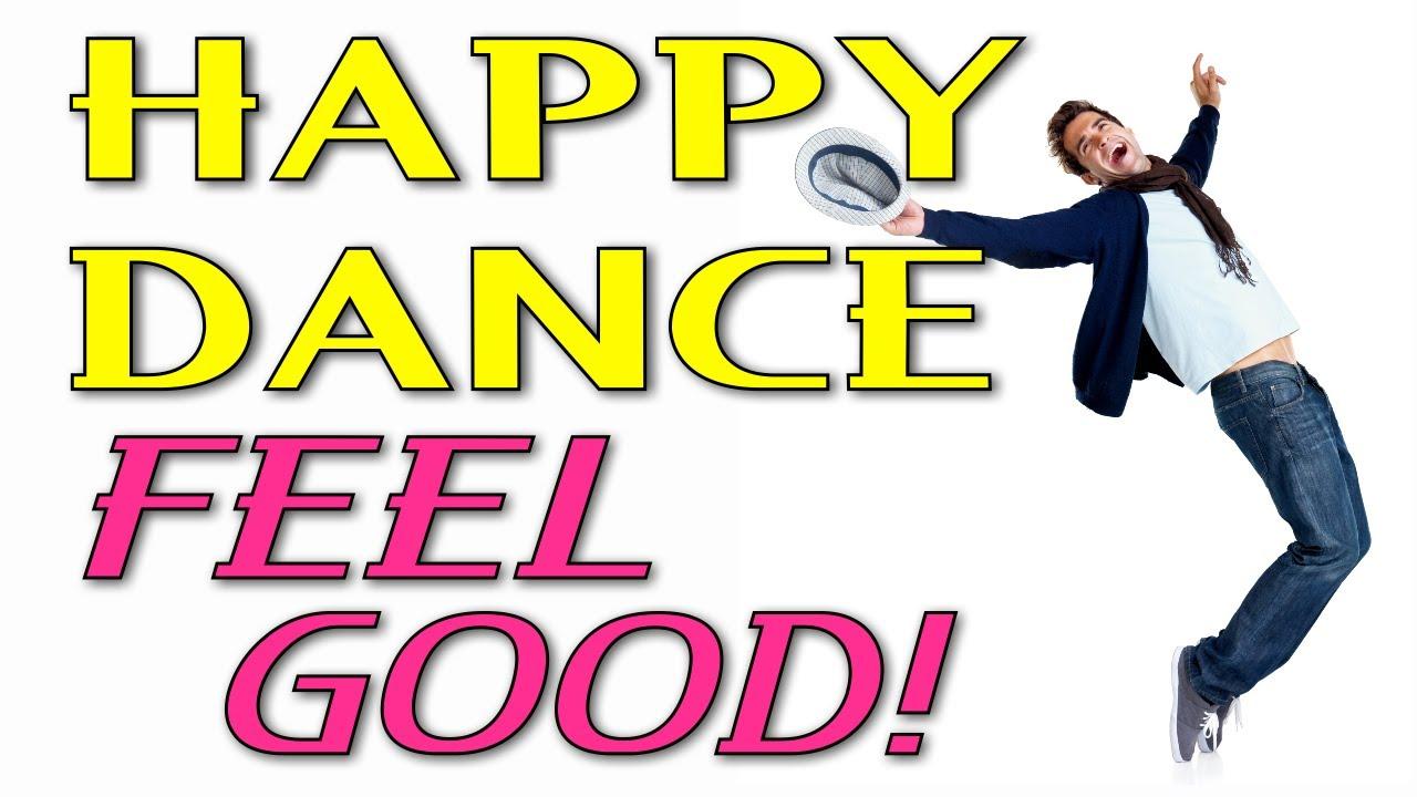 happy dance feeling good dance remix happy dancing people youtube
