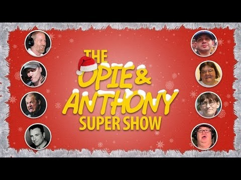 Opie U0026 Anthony: The Christmas Super Show, Part IV (12/20/13)