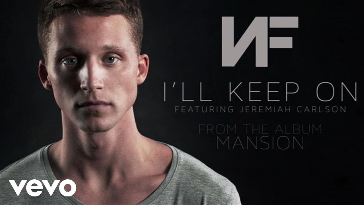 NF - I'll Keep On (Audio) ft. Jeremiah Carlson