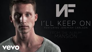 NF - I'll Keep On (Audio) ft. Jeremiah Carlson