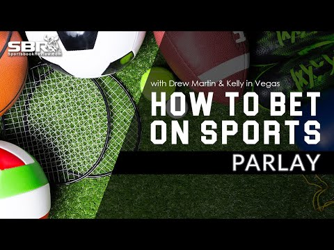 How To Bet On Sports: Parlays   Drew Martin & KellyInVegas   Sports Betting Tips