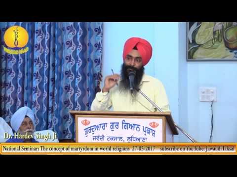 Seminar: The Concept of Martyrdom in all world religions - Dr. Hardev Singh Ji