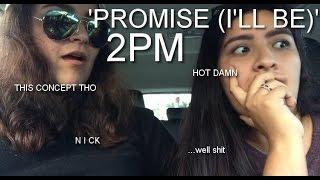 """2PM(투피엠) """"PROMISE (I'LL BE)"""" MV REACTION"""