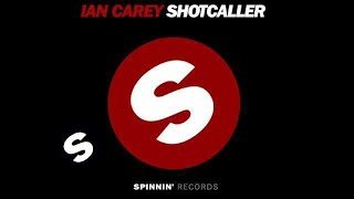Ian Carey - Shot Caller (Mind Electric XLR8 Remix)