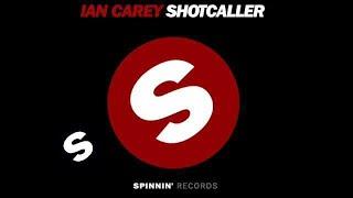 Ian Carey - Shot Caller (Mind Electric XLR8 Remix)