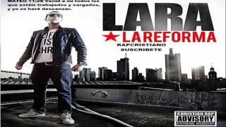 02. Lara - Desde Que Llegaste a Mi (Álbum La Reforma 2011 Rapcristiano)