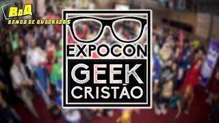 Veja tudo que rolou na XCGC. Primeiro evento NERD Cristão do Brasil