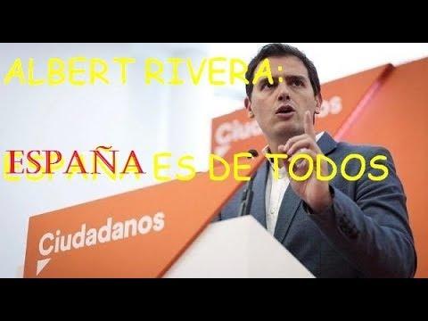 Albert Rivera: Algunos confunden España con la derecha, pero España es de TODOS