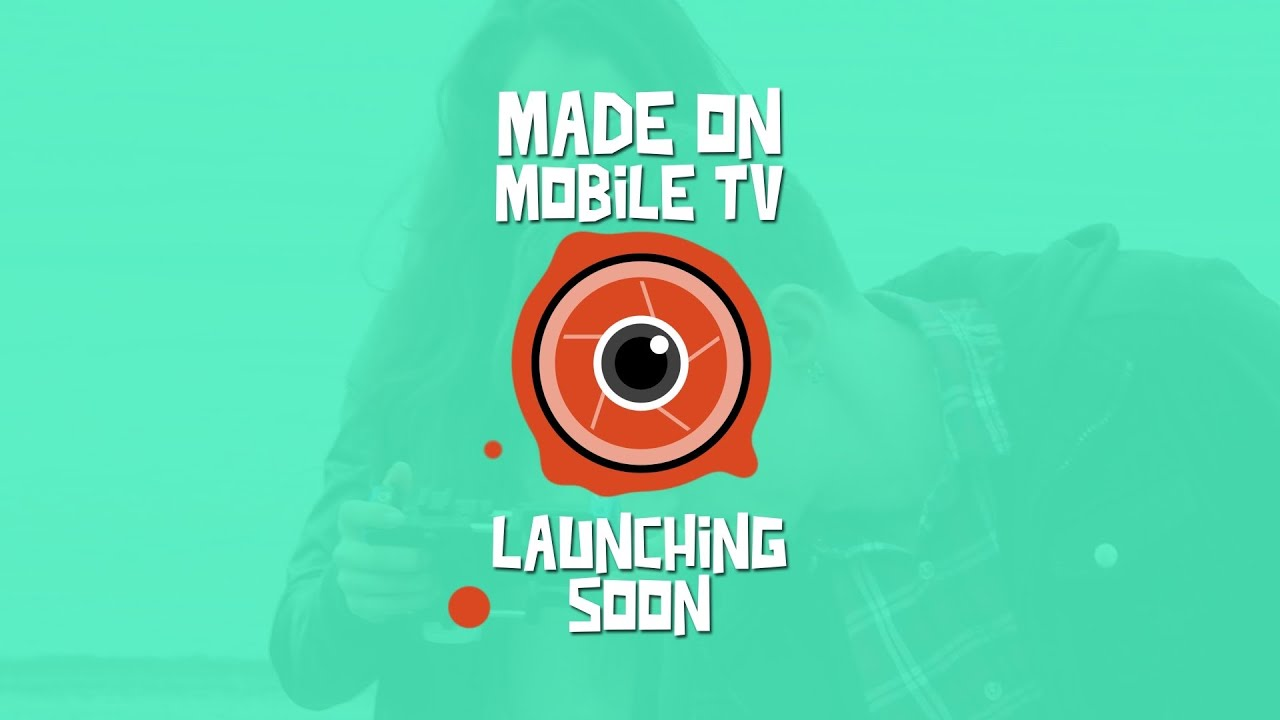 Made On Mobile TV | Streaming Service | Launch Promo