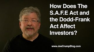 How Does The S A F E Act and the Dodd Frank Act Affect Investors?