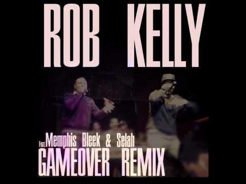 Rob Kelly - Game Over Remix (Ft.Memphis Bleek & Selah)