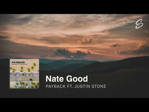 Nate Good - Payback (feat. Justin Stone)