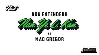 Bon Entendeur, Mac Gregor - Nan Ye Li Kan (Audio)