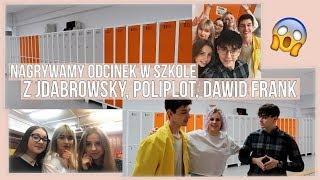 NAGRYWAMY ODCINEK W SZKOLE Z JDABROWSKY, POLIPLOT, DAWID FRANK, JULSHI & FASHION LAURA!
