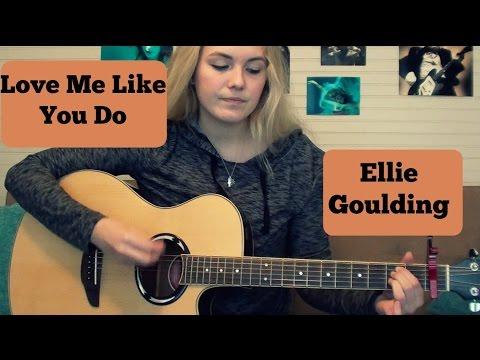Love Me Like You do-Ellie Goulding Guitar Tutorial