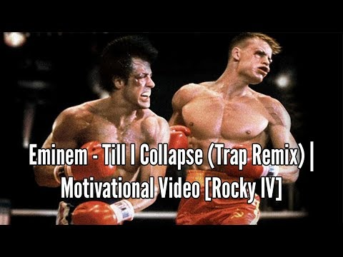 EMINEM – TILL I COLLAPSE (TRAP REMIX) | MOTIVATIONAL VIDEO [ROCKY IV]