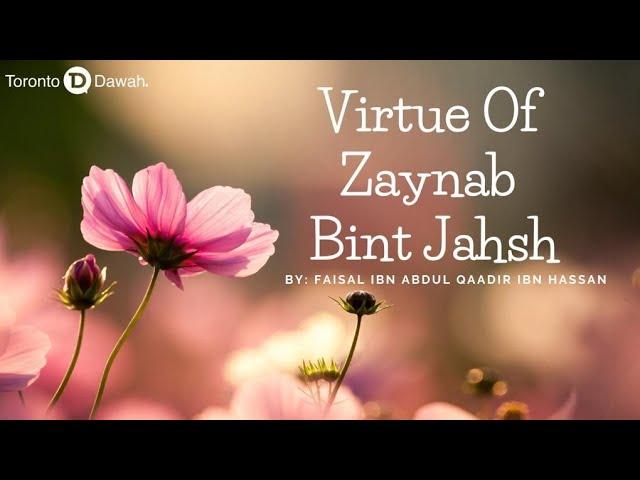 Virtue Of Zaynab bint Jahsh - Faisal Ibn Abdul Qaadir Ibn Hassan