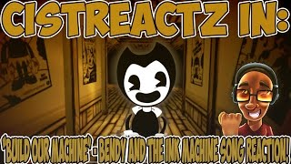 """""""Build Our Machine"""" - Bendy And The Ink Machine Song REACTION 