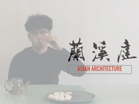 Asian Architecture - LanXi Curtilage