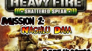 Heavy Fire Shattered Spear - Mission 2: Naghlu Dam