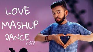 LOVE MASHUP 2018 | DANCE | CHOREOGRAPHY- PRASHANT KUMAR