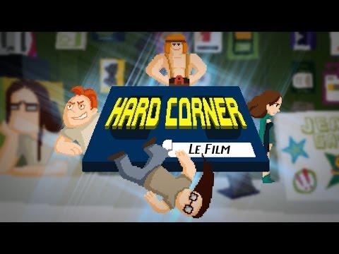 Hard Corner : le film ! - (ft. Bob Lennon, Ganesh2, Antoine Daniel)