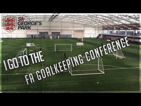 I go to the FA Goalkeeping Conference!
