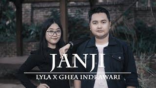 Janji - Lyla X Ghea Indrawari (Dody ft Erlyna COVER)