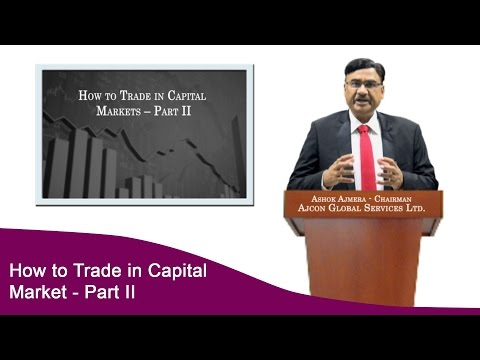 How to Trade in Capital (Stock) Markets - Part II