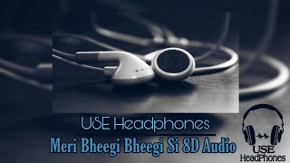Meri Bheegi Bheegi Si🎧8D SONG🎧 | USE HEADPHONES | XD BEATS |