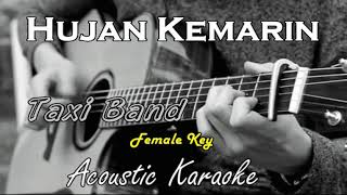 Hujan kemarin - Taxi Band (Acoustic Karaoke) Female key