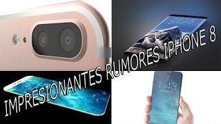 TOP 8 RUMORES MÁS ESPECTACULARES SOBRE EL IPHONE 8