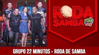 Baixar Grupo 22 minutos na Roda de Samba da FM O Dia