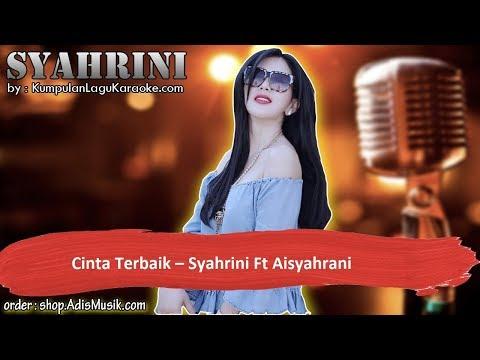 CINTA TERBAIK -  SYAHRINI FT AISYAHRAN Karaoke