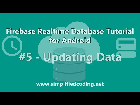 Firebase Realtime Database Tutorial For Android - Updating Data #5
