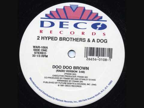 2 Hyped Brothers and a Dog - Doo Doo Brown