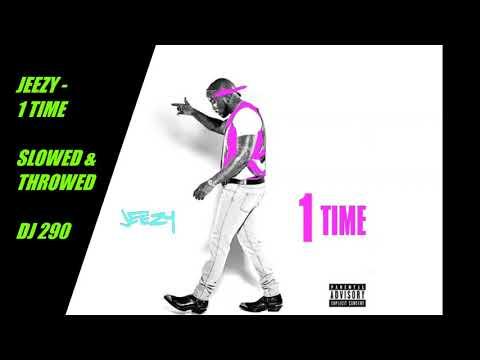 Jeezy – 1 Time Slowed & Throwed DJ 290 🧨🧨🧨💲💲💲