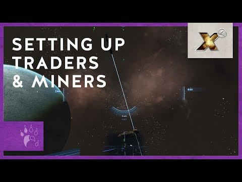 Setting Up Auto Traders & Miners  - Quick Tip | X4: Foundations