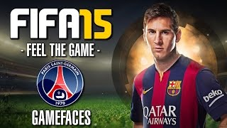 FIFA 15 GAMEFACES | PARIS ST. GERMAIN ft. Ibrahimovic & Co.| Let