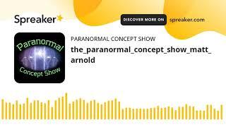the_paranormal_concept_show_matt_arnold