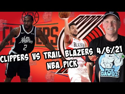 Los Angeles Clippers vs Portland Trail Blazers 4/6/21 Free NBA Pick and Prediction NBA Betting Tips