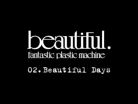 tastic Plastic Machine FPM  Beautiful Days 2001
