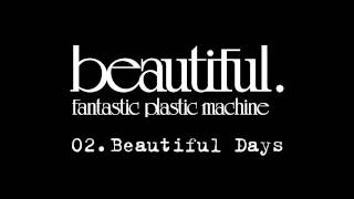 Fantastic Plastic Machine / 02. Beautiful Days (2001.1.17 in store...