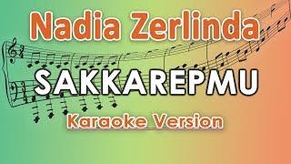 Nadia Zerlinda Sakkarepmu Karaoke Lirik Tanpa Vokal by regis