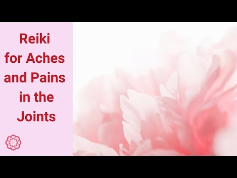Reiki for Aches and Pains in the Joints*