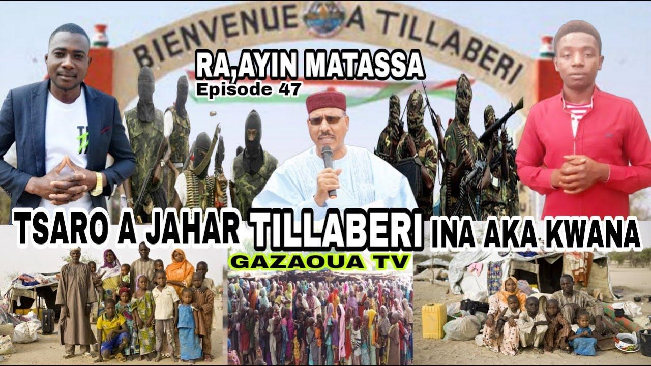 Download RA,AYIN MATASSA Episode 47 yan NIGER🇳🇪 tsaro a jahar tillaberi ina aka kwana GAZAOUA TV 🇳🇪🇳🇬🇱🇾🇩🇿🇲🇫🇸🇦
