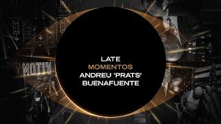 Late Momentos: Andreu 'Prats' Buenafuente